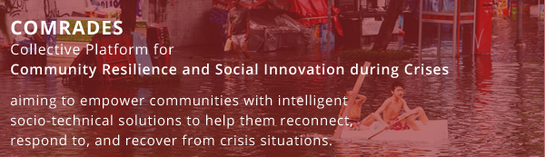 COMRADES Collective Platform for Community Resilience and Social Innovation during Crises aims to empower communities with intelligent socio-technical solutions to help them reconnect, respond to, and recover from crisis situations.